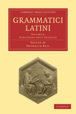 Grammatici Latini (Cambridge Library Collection - Linguistics) (Latin Edition) (Volume 6)