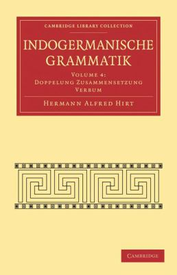 Indogermanische Grammatik (Cambridge Library Collection - Linguistics) (German Edition) (Volume 4)