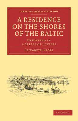 Residence on the Shores of the Baltic : Described in a Series of Letters