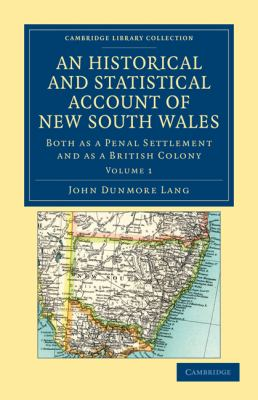 An Historical and Statistical Account of New South Wales, Both as a Penal Settlement and as a British Colony (Cambridge Library Collection - History) (Volume 1)