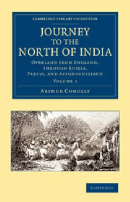 Journey to the North of India : Overland from England, Through Russia, Persia, and Affghaunistaun