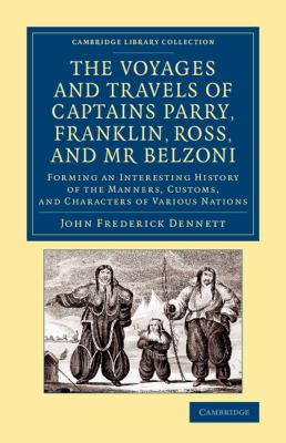 Voyages and Travels of Captains Ross, Parry, Franklin, and Mr Belzoni : Forming an Interesting History of the Manners, Customs, and Characters of Various Nations