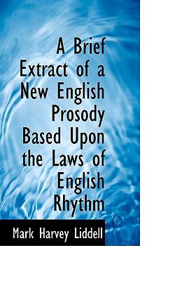 A Brief Extract of a New English Prosody Based Upon the Laws of English Rhythm