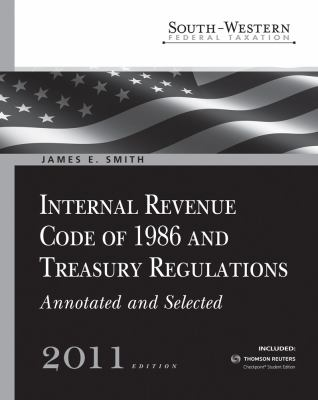 South-Western Federal Taxation : Internal Revenue Code of 1986 and Treasury Regulations, Annotated and Selected 2011 (with RIA Printed Access Card)