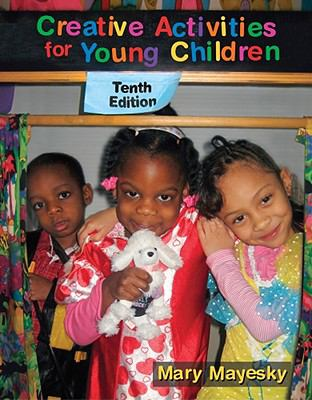 Creating Activities for Young Children: Tenth Edition