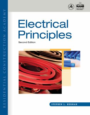 Residential Construction Academy: Electrical Principles