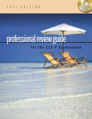 Professional Review Guide for the CCS-P Examination, 2011 Edition