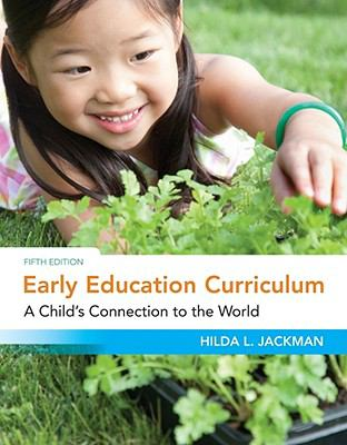 Early Education Curriculum: A Child's Connection to the World (What's New in Early Childhood)