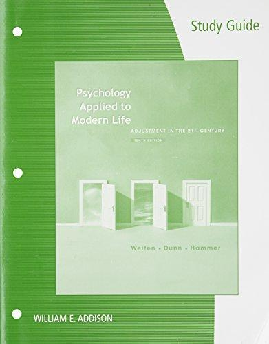 Study Guide for Weiten/Dunn/Hammer's Psychology Applied to Modern Life: Adjustment in the 21st Century, 10th