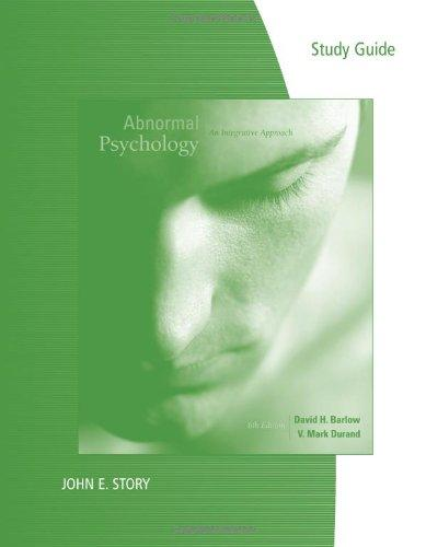 Study Guide for Barlow/Durand's Abnormal Psychology: An Integrative Approach, 6th