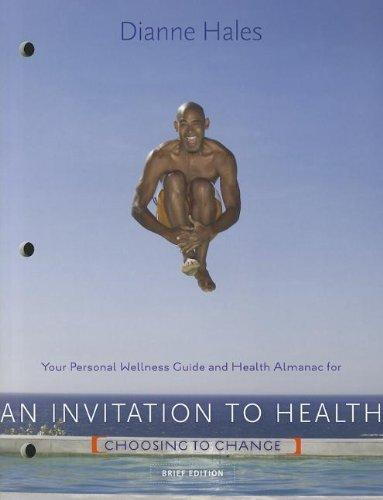 Personal Wellness Guide for Hales An Invitation to Health: Choosing to Change, Brief Edition, 7th