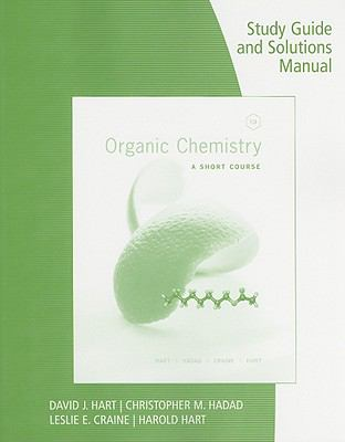 Organic Chemistry : A Short Course - Study Guide and Solutions Manual
