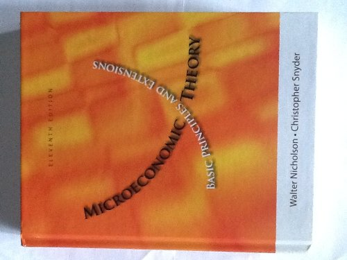 Microeconomic Theory: Basic Principles and Extensions 11th (Eleventh) Edition (Microeconomic Theory)