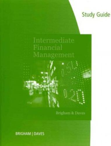 Study Guide for Brigham/Daves' Intermediate Financial Management, 11th