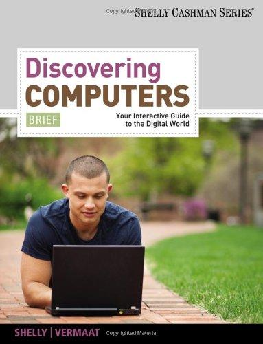 Discovering Computers, Brief: Your Interactive Guide to the Digital World (Shelly Cashman)