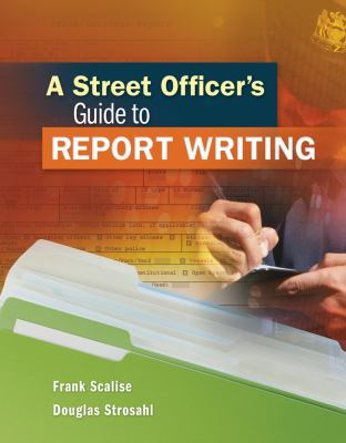 A Street Officer's Guide to Report Writing
