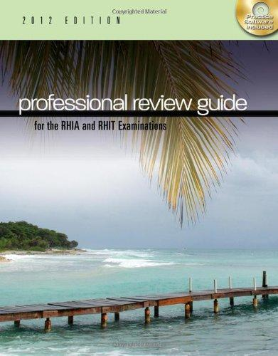 Professional Review Guide for the RHIA and RHIT Examinations, 2012 Edition (Professional Review Guide for the RHIA & RHIT)