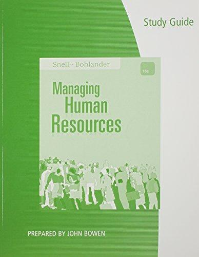 Study Guide for Snell/Bohlander's Managing Human Resources, 16th