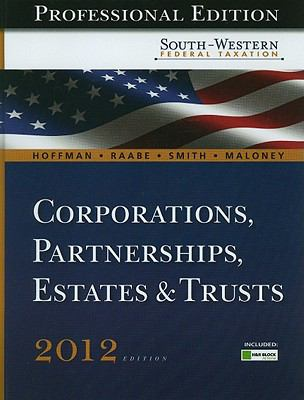 South-Western Federal Taxation 2012: Corporations, Partnerships, Estates and Trusts, Professional Version (with H&R Block @ Home Tax Preparation Software CD-ROM)