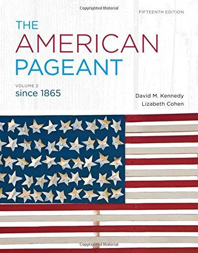 The American Pageant Vol 2 Since 1865