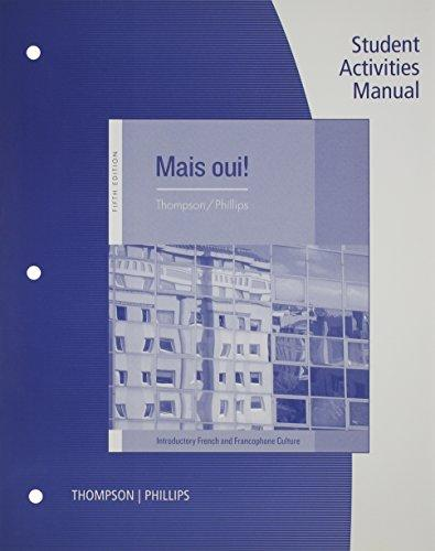 Student Activities Manual for Thompson/Phillips' Mais Oui!, 5th
