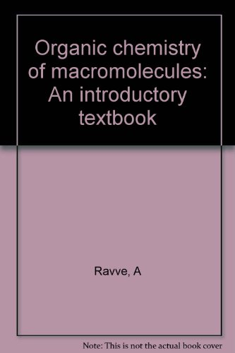 Organic chemistry of macromolecules: An introductory textbook