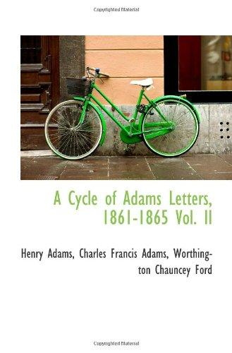 A Cycle of Adams Letters, 1861-1865 Vol. II
