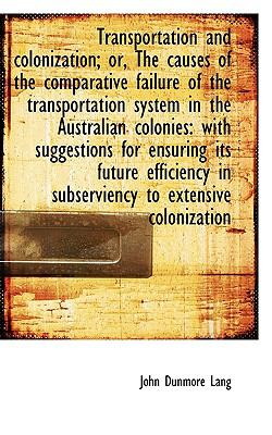 Transportation and colonization; or, The causes of the comparative failure of the transportation sys