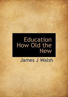 Education How Old the New