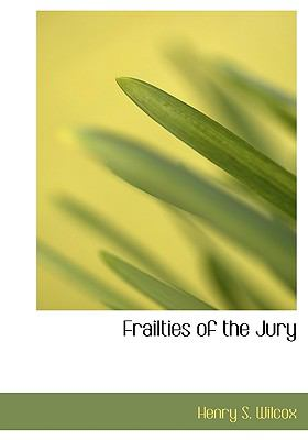 Frailties of the Jury