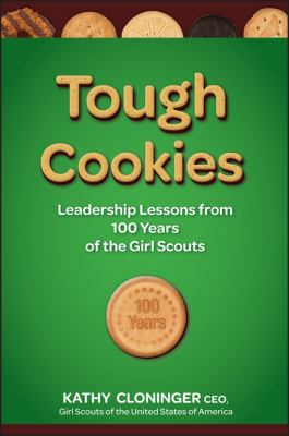 Tough Cookies: Leadership Lessons from 100 Years of the Girl Scouts
