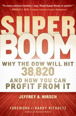 Super Boom : Why the Dow Jones Will Hit 38,820 and How You Can Profit from It