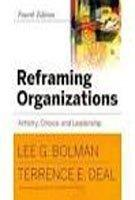 Reframing Organizations: Artistry, Choice, and Leadership 4th Edition with Jossey Boss Reader on Education Leadership 2nd Edition Set