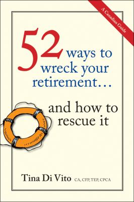 52 Ways to Wreck Your Retirement : ... and How to Rescue It