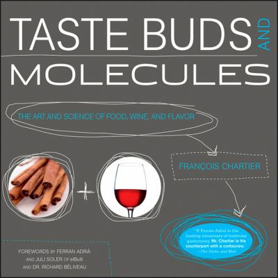 Taste Buds and Molecules : The Aromatic Path of Wine and Foods