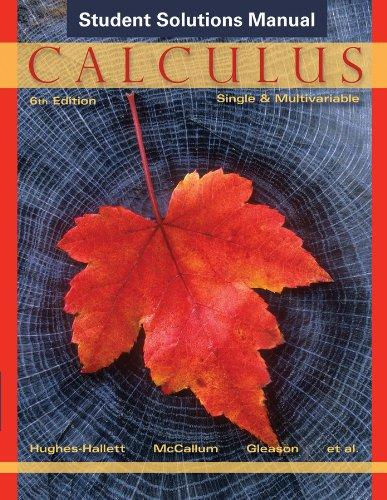 Student Solutions Manual to accompany Calculus: Single and Multivariable, Sixth Edition