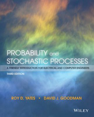Probability and Stochastic Processes` : A Friendly Introduction for Electrical and Computer Engineers