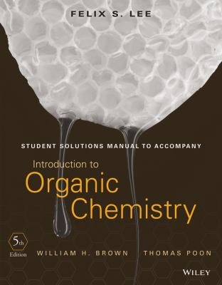Student Solutions Manual to accompany Introduction to Organic Chemistry