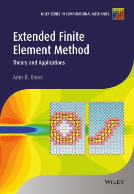 Extended Finite Element Method : Theory and Applications