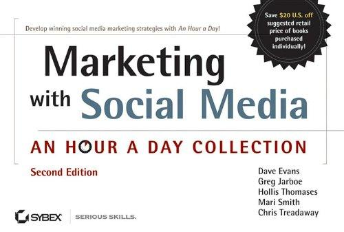 Marketing with Social Media: An Hour a Day Collection