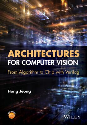 Architectures for Computer Vision : From Algorithm to Chip with Verilog