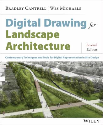 Digital Drawing for Landscape Architecture : Contemporary Techniques and Tools for Digital Representation in Site Design