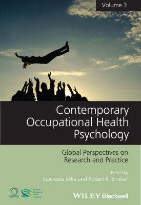 Contemporary Occupational Health Psychology : Global Perspectives on Research and Practice, Volume 3