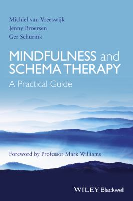 Mindfulness and Schema Therapy : A Practical Guide