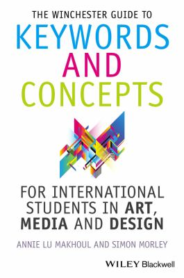 Winchester Guide to Keywords and Concepts for International Students in Art, Design and Media