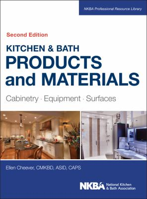 Kitchen and Bath Products : Materials, Equipment, Surfaces