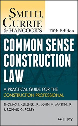 Smith, Currie and Hancock's Common Sense Construction Law: A Practical Guide for the Construction Professional
