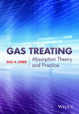 Gas Treating : Absorption Theory and Practice