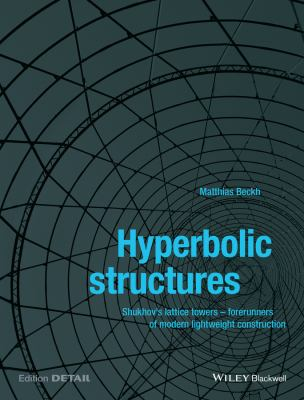 Hyperbolic Structures : Sukhov's Lattice Towers - Forerunners of Modern Lightweight Construction