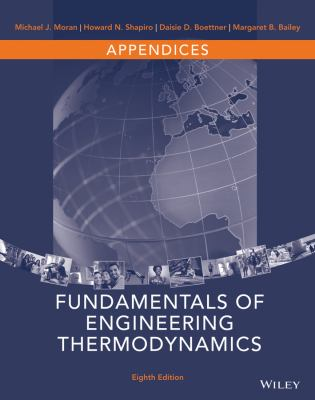 Appendices to accompany Fundamentals of Engineering Thermodynamics, Eighth Edition